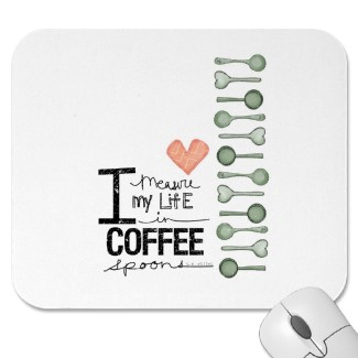 I_measure_my_life_in_coffee_spoons_mousepad-p1445263206073115477pdd_325