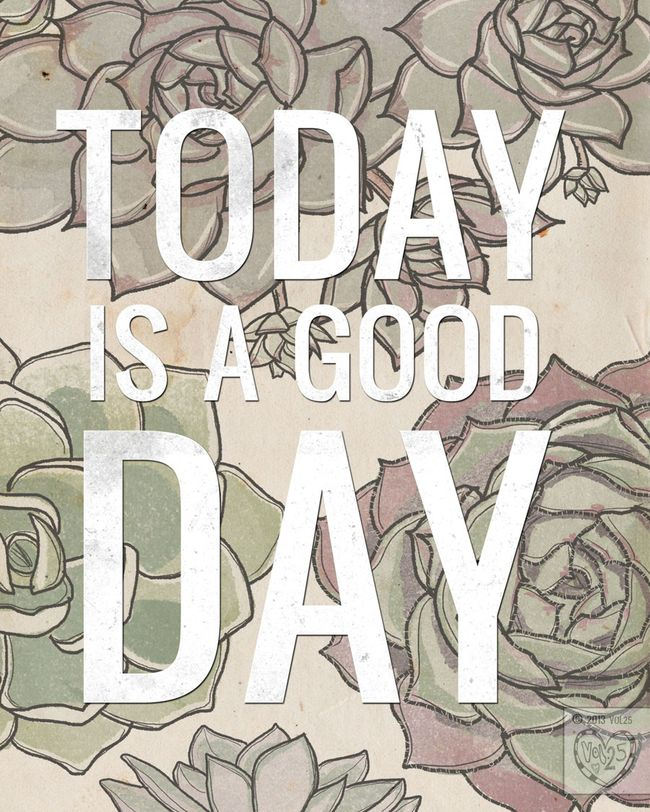 TODAY IS A GOOD DAY BY VOL25
